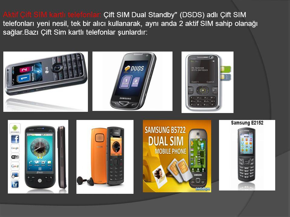 Aktif Çift SIM kartlı telefonlar: Çift SIM Dual Standby