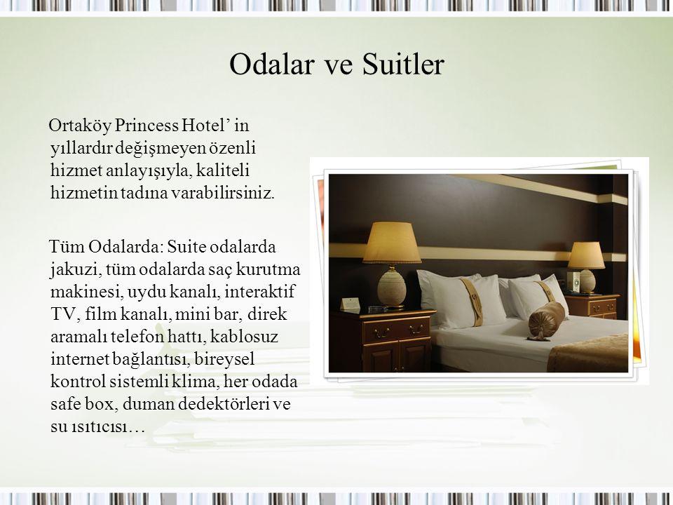 Odalar ve Suitler Ortaköy Princess Hotel' in yıllardır değişmeyen özenli hizmet anlayışıyla, kaliteli hizmetin tadına varabilirsiniz. Tüm Odalarda: Su