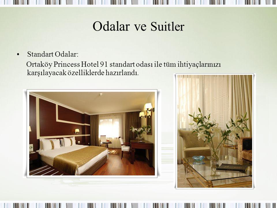Odalar ve Suitler Standart Odalar: Ortaköy Princess Hotel 91 standart odası ile tüm ihtiyaçlarınızı karşılayacak özelliklerde hazırlandı.