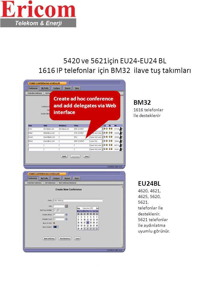 5420 ve 5621için EU24-EU24 BL 1616 IP telefonlar için BM32 ilave tuş takımları EU24BL 4620, 4621, 4625, 5620, 5621. telefonlar ile desteklenir. 5621 t