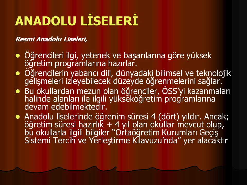 ANADOLU İMAM- HATİP LİSELERİ Anadolu İmam Hatip Liselerinde öğretim süresi 4 yıldır.