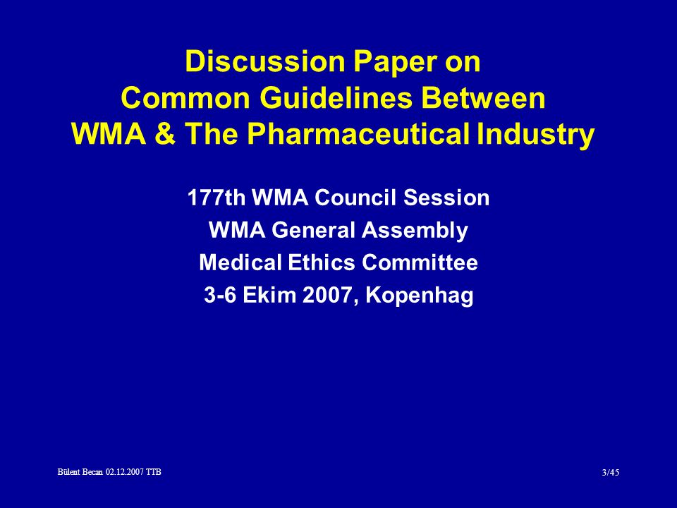 Bülent Becan 02.12.2007 TTB 4/45 Hekimler - İlaç Endüstrisi Deontolojisi : İlişkilerde Ortak Etik Davranış İlkeleri Öz-denetim Sağlık sektöründe bir etik standart yaratmak ve standarda tüm tarafların uyumunu sağlamak İlaç sektörü - Hekim ilişkisini toplumun çağdaş etik beklentilerine uygun yürütmek Saygınlığın kaybedilmemesi