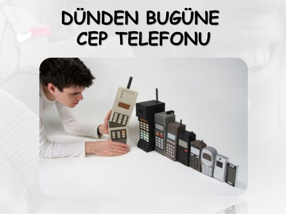 DÜNDEN BUGÜNE CEP TELEFONU