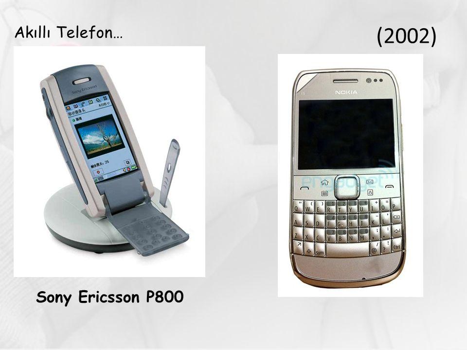 (2002) Akıllı Telefon… Sony Ericsson P800