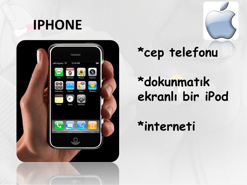 IPHONE *cep telefonu *dokunmatık ekranlı bir iPod *interneti