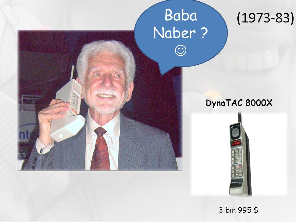 (1973-83) Baba Naber ? DynaTAC 8000X 3 bin 995 $