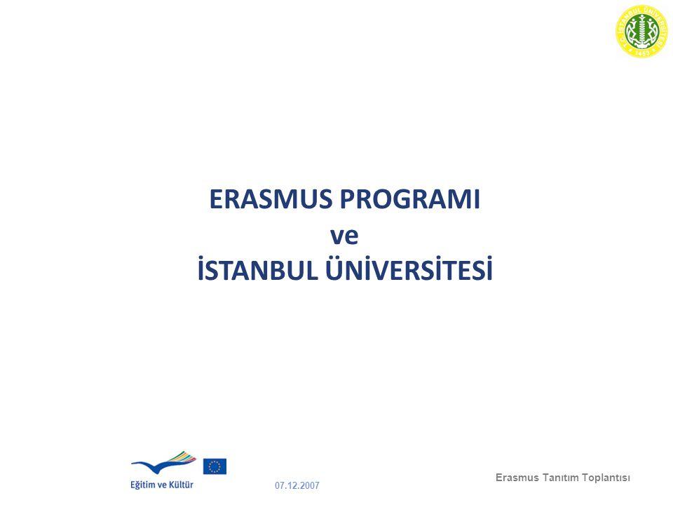 07.12.2007 Erasmus Tanıtım Toplantısı ERASMUS PROGRAMI ve İSTANBUL ÜNİVERSİTESİ