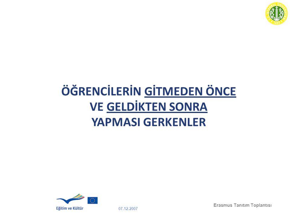 07.12.2007 Erasmus Tanıtım Toplantısı ÖĞRENCİLERİN GİTMEDEN ÖNCE VE GELDİKTEN SONRA YAPMASI GERKENLER