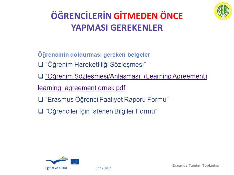 """07.12.2007 Erasmus Tanıtım Toplantısı ÖĞRENCİLERİN GİTMEDEN ÖNCE YAPMASI GEREKENLER Öğrencinin doldurması gereken belgeler  """"Öğrenim Hareketliliği Sö"""
