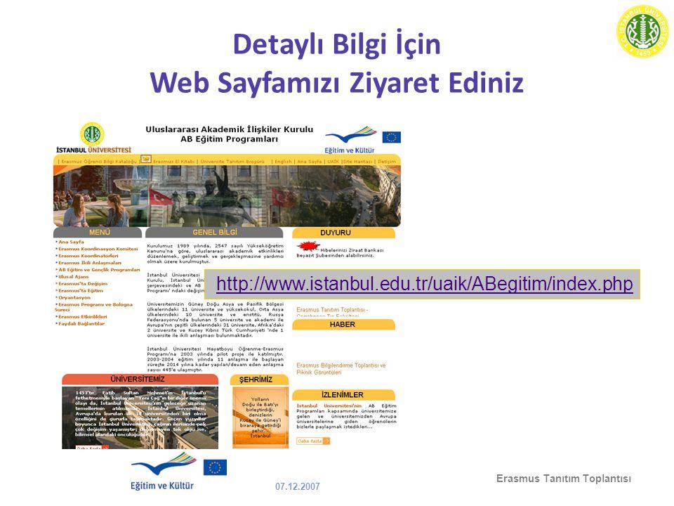 07.12.2007 Erasmus Tanıtım Toplantısı Detaylı Bilgi İçin Web Sayfamızı Ziyaret Ediniz http://www.istanbul.edu.tr/uaik/ABegitim/index.php