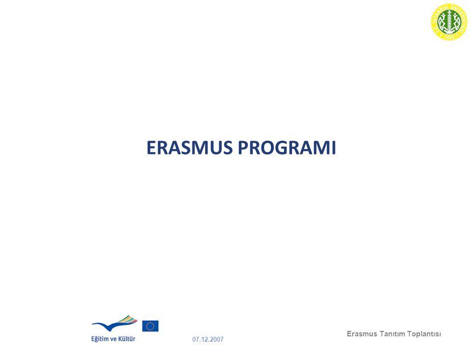 07.12.2007 Erasmus Tanıtım Toplantısı ERASMUS PROGRAMI