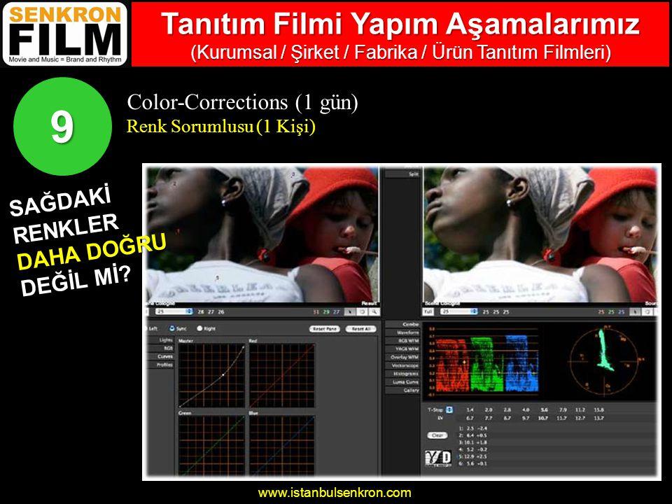 www.istanbulsenkron.com Color-Corrections (1 gün) Renk Sorumlusu (1 Kişi) 9 SAĞDAKİRENKLER DAHA DOĞRU DEĞİL Mİ.