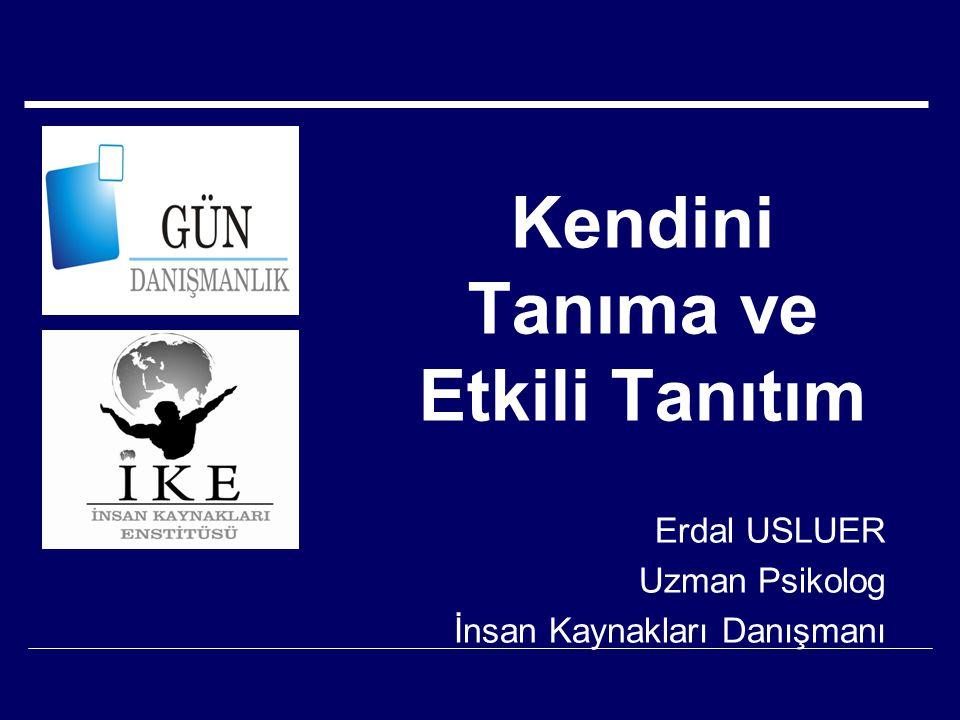 Kendini Tanıma ve Etkili Tanıtım Türk Eğitim-Sen 5 Nisan 2008 Antalya Ben Kimim.