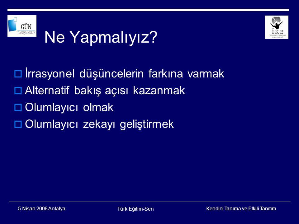 Kendini Tanıma ve Etkili Tanıtım Türk Eğitim-Sen 5 Nisan 2008 Antalya Olumlayıcı Davranışa Örnek  Pygmalion etkisi (Pygmalion-Galatea)  My fair lady G.