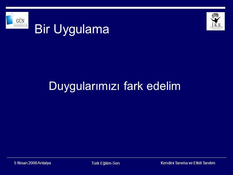 Kendini Tanıma ve Etkili Tanıtım Türk Eğitim-Sen 5 Nisan 2008 Antalya Dışadönük Düşünen Tip Nesnel düşünceler ön plandadır.