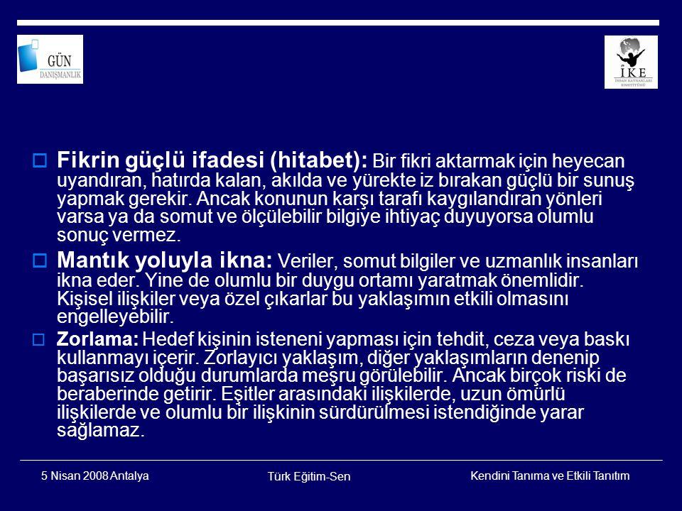 Kendini Tanıma ve Etkili Tanıtım Türk Eğitim-Sen 5 Nisan 2008 Antalya İnsan İlişkisi Nedir .