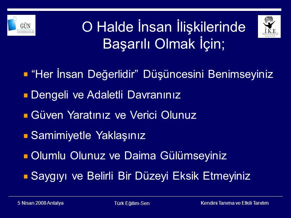 Kendini Tanıma ve Etkili Tanıtım Türk Eğitim-Sen 5 Nisan 2008 Antalya Müşteri Kimdir??.