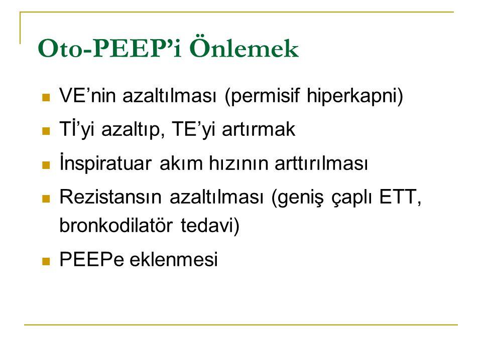 Oto-PEEP'i Önlemek VE'nin azaltılması (permisif hiperkapni) Tİ'yi azaltıp, TE'yi artırmak İnspiratuar akım hızının arttırılması Rezistansın azaltılmas