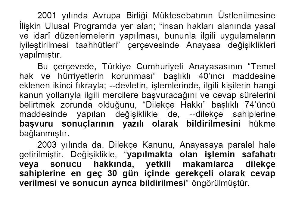 KANUNUN AMACI: Türk vatandaşlarının ve Türkiye'de ikamet eden yabancıların kendileriyle veya kamu ile ilgili dilek ve şikâyetleri hakkında, Türkiye Büyük Millet Meclisine ve yetkili makamlara yazı ile başvurma haklarının kullanılma biçimini düzenlemektir.