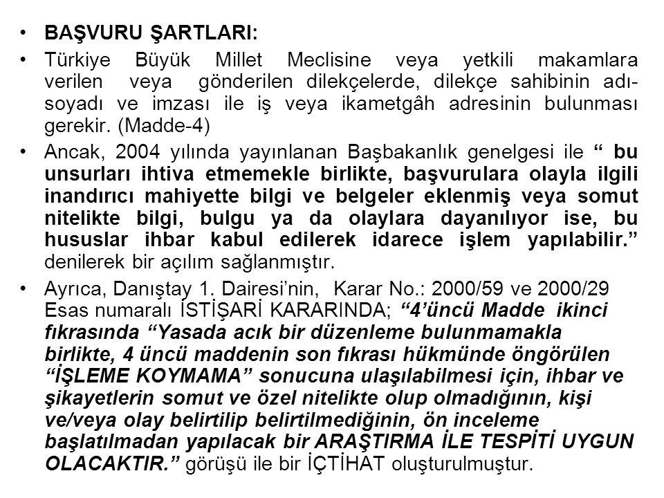 BAŞVURU ŞARTLARI: Türkiye Büyük Millet Meclisine veya yetkili makamlara verilen veya gönderilen dilekçelerde, dilekçe sahibinin adı- soyadı ve imzası