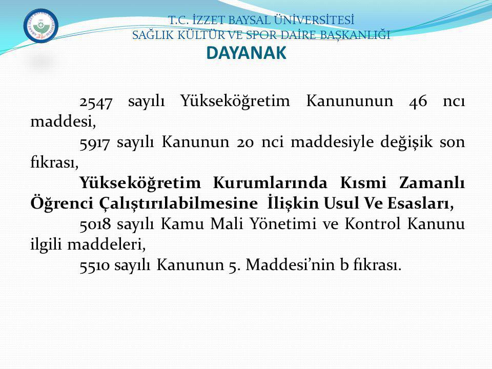 2547 sayılı Yükseköğretim Kanununun 46 ncı maddesi, 5917 sayılı Kanunun 20 nci maddesiyle değişik son fıkrası, Yükseköğretim Kurumlarında Kısmi Zamanl