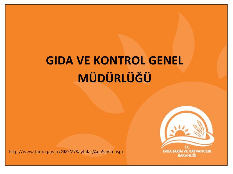 f http://www.tarim.gov.tr/GKGM/Sayfalar/AnaSayfa.aspx GIDA VE KONTROL GENEL MÜDÜRLÜĞÜ