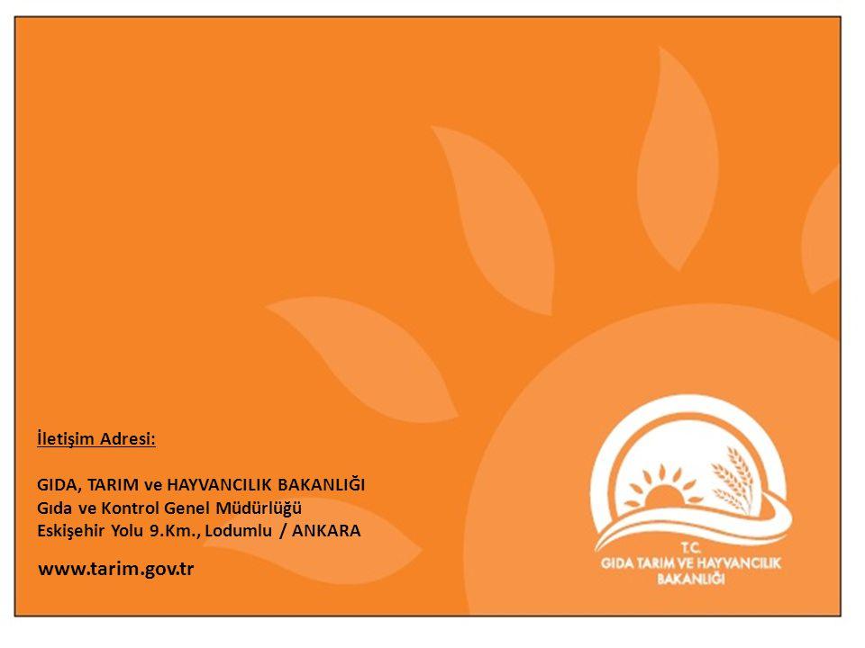 www.tarim.gov.tr İletişim Adresi: GIDA, TARIM ve HAYVANCILIK BAKANLIĞI Gıda ve Kontrol Genel Müdürlüğü Eskişehir Yolu 9.Km., Lodumlu / ANKARA