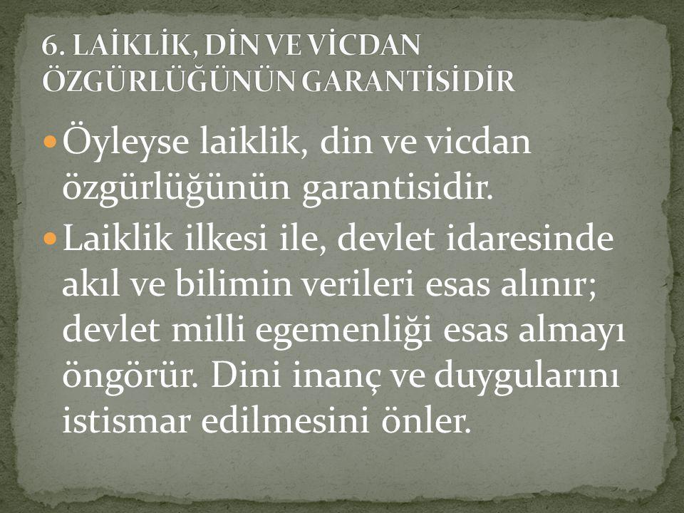 Sözlerimizi Atatürk ün İslam dini ile ilgili iki sözü ile bitirelim: Bizim dinimiz, en makul, en doğal bir dindir ve ancak bundan dolayıdır ki, son din olmuştur. İslam da özel bir sınıf yoktur.