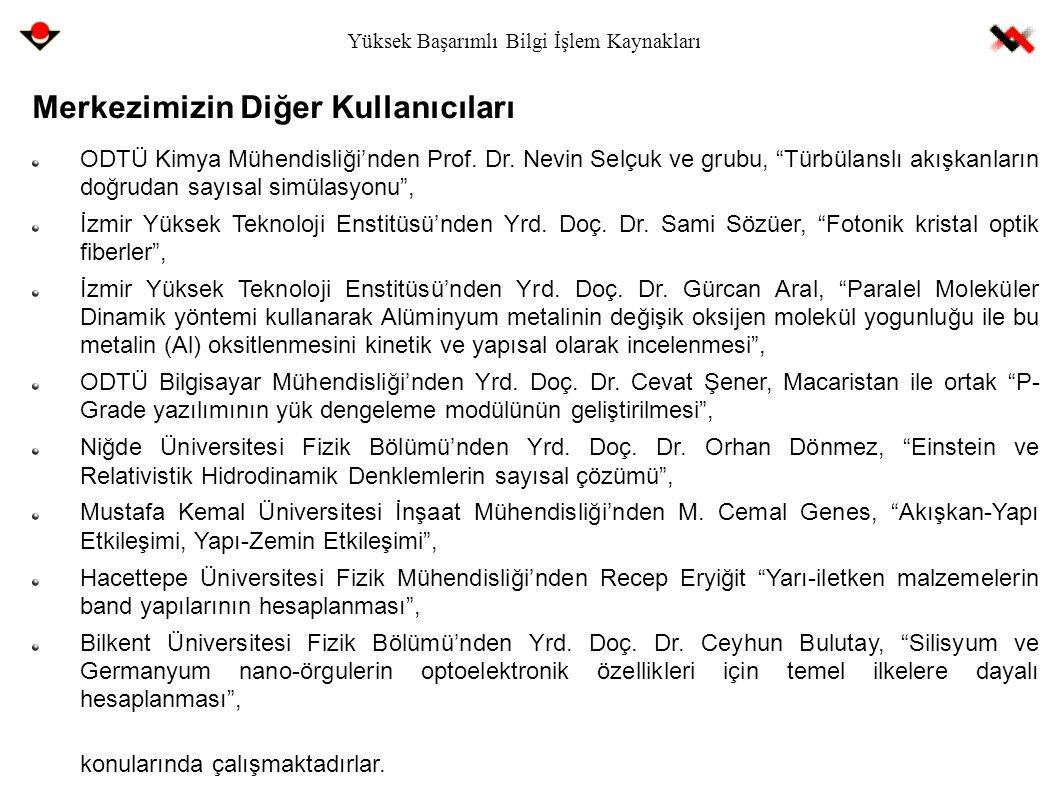 """Yüksek Başarımlı Bilgi İşlem Kaynakları Merkezimizin Diğer Kullanıcıları ODTÜ Kimya Mühendisliği'nden Prof. Dr. Nevin Selçuk ve grubu, """"Türbülanslı ak"""