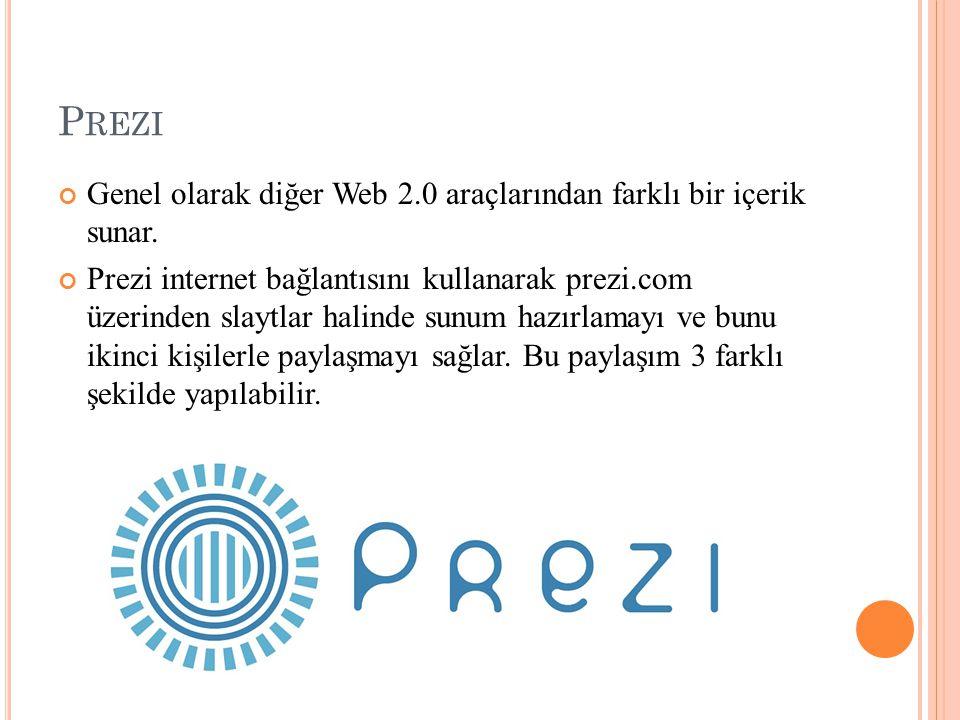 P REZI Genel olarak diğer Web 2.0 araçlarından farklı bir içerik sunar. Prezi internet bağlantısını kullanarak prezi.com üzerinden slaytlar halinde su