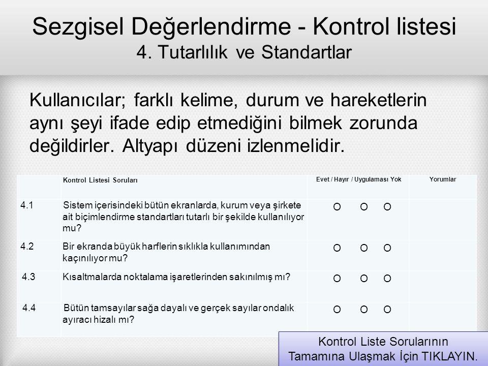 Sezgisel Değerlendirme - Kontrol listesi 4. Tutarlılık ve Standartlar Kullanıcılar; farklı kelime, durum ve hareketlerin aynı şeyi ifade edip etmediği