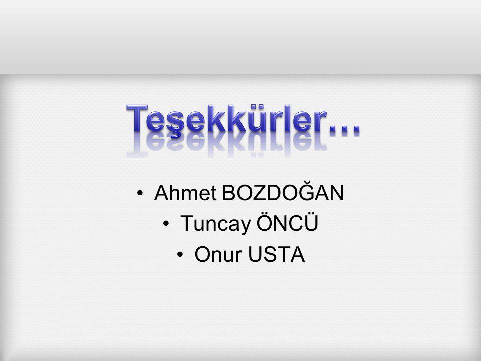 Ahmet BOZDOĞAN Tuncay ÖNCÜ Onur USTA