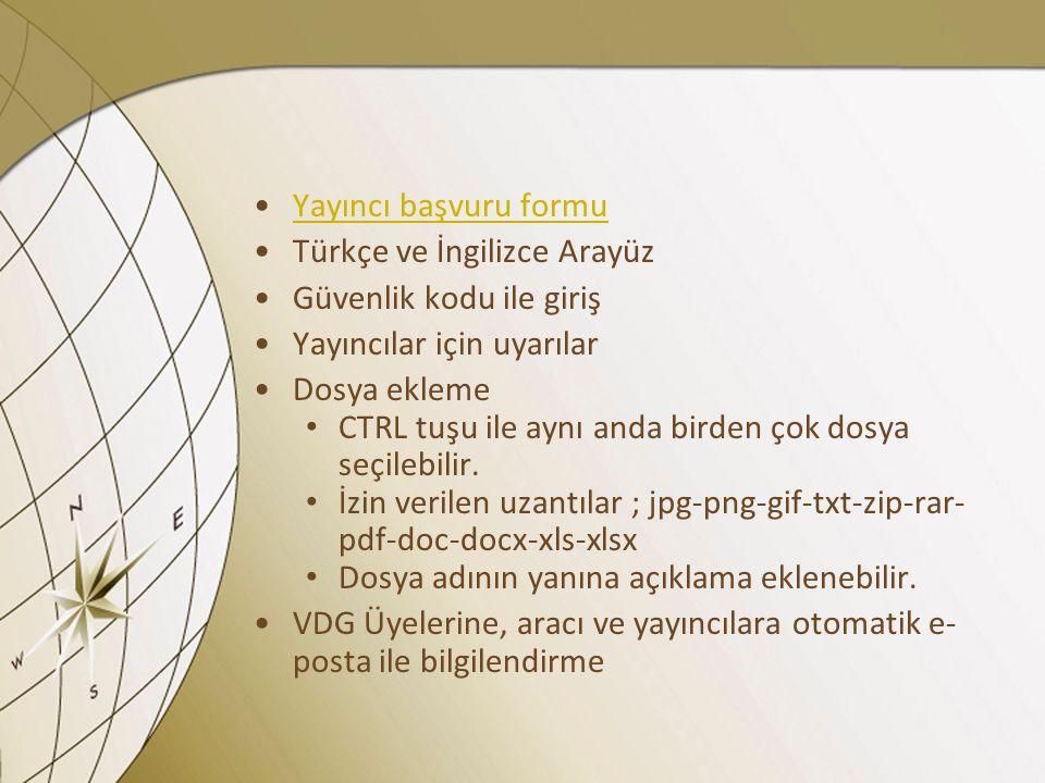 Yayıncı başvuru formu Türkçe ve İngilizce Arayüz Güvenlik kodu ile giriş Yayıncılar için uyarılar Dosya ekleme CTRL tuşu ile aynı anda birden çok dosy