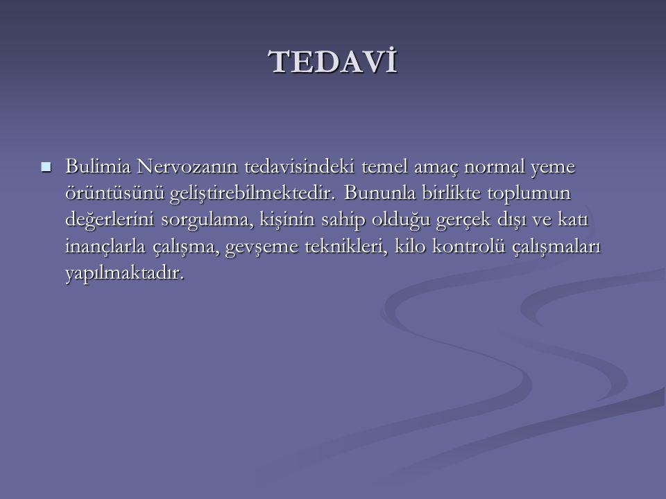 TEDAVİ Bulimia Nervozanın tedavisindeki temel amaç normal yeme örüntüsünü geliştirebilmektedir.