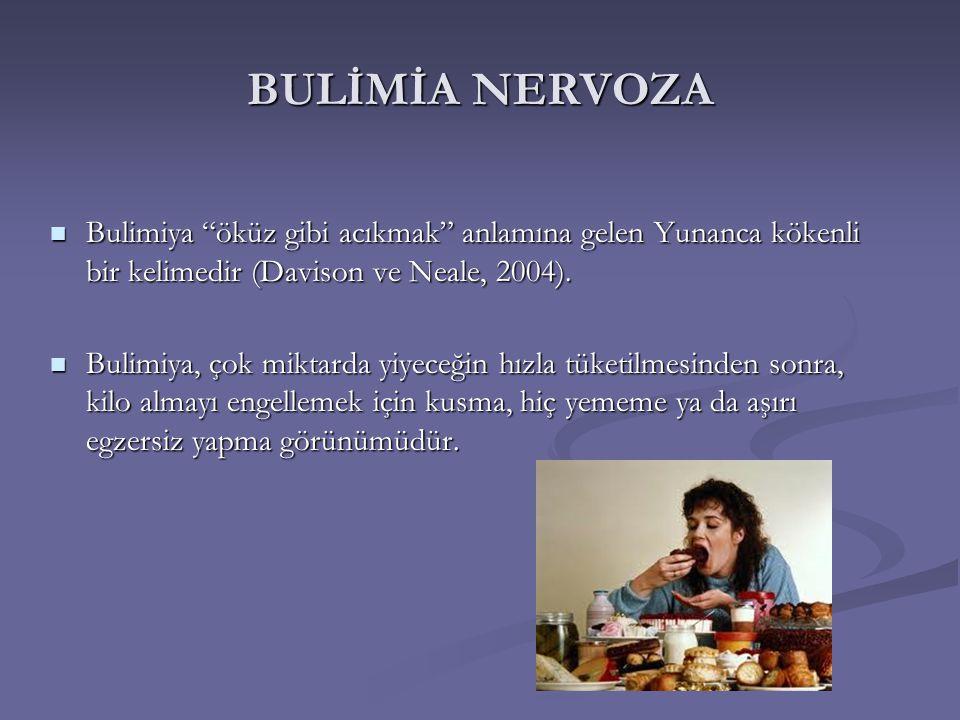 """BULİMİA NERVOZA Bulimiya """"öküz gibi acıkmak"""" anlamına gelen Yunanca kökenli bir kelimedir (Davison ve Neale, 2004). Bulimiya """"öküz gibi acıkmak"""" anlam"""