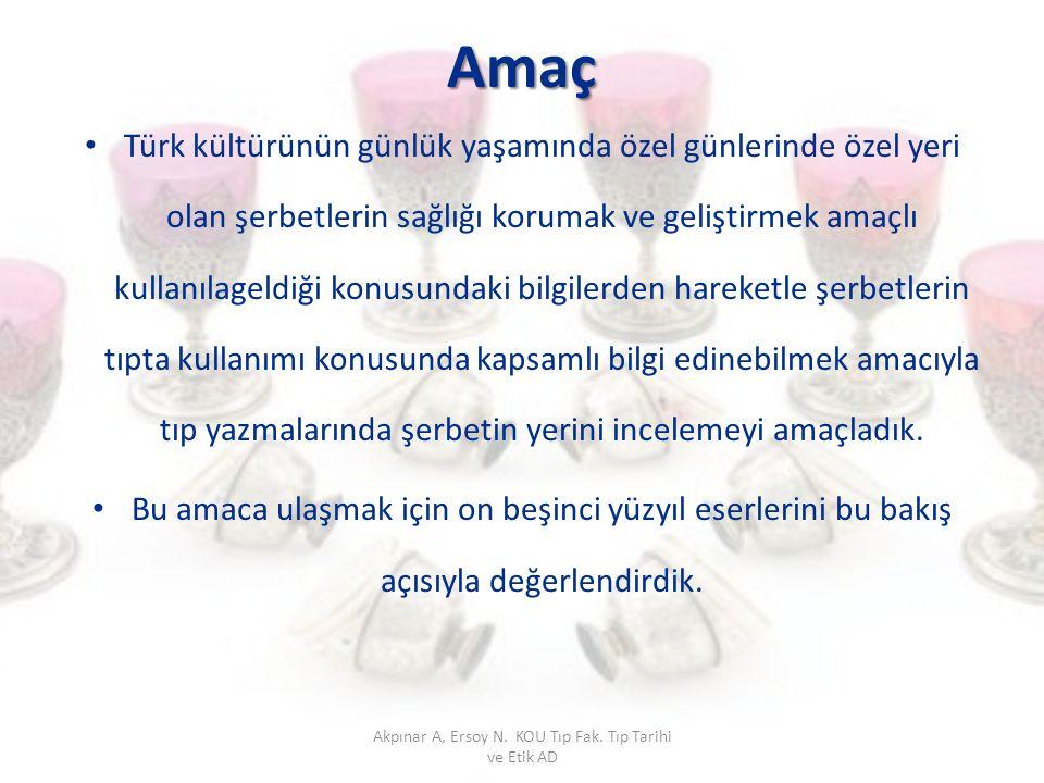 Amaç Türk kültürünün günlük yaşamında özel günlerinde özel yeri olan şerbetlerin sağlığı korumak ve geliştirmek amaçlı kullanılageldiği konusundaki bi