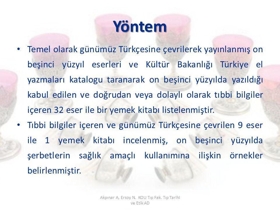 Yöntem Temel olarak günümüz Türkçesine çevrilerek yayınlanmış on beşinci yüzyıl eserleri ve Kültür Bakanlığı Türkiye el yazmaları katalogu taranarak o