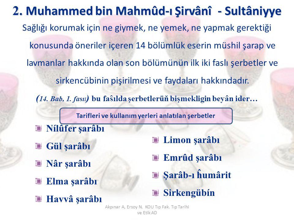 2. Muhammed bin Mahmûd-ı Şirvânî - Sultâniyye Nílûfer şarâbı Gül şarâbı Nâr şarâbı Elma şarâbı Havvâ şarâbı Sağlığı korumak için ne giymek, ne yemek,