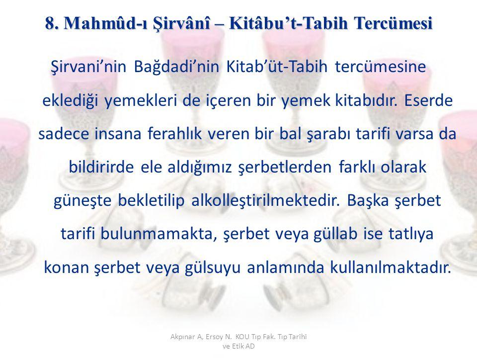 8. Mahmûd-ı Şirvânî – Kitâbu't-Tabih Tercümesi 8. Mahmûd-ı Şirvânî – Kitâbu't-Tabih Tercümesi Şirvani'nin Bağdadi'nin Kitab'üt-Tabih tercümesine ekled