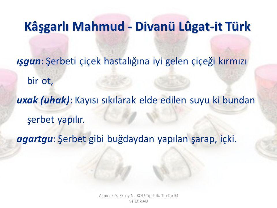 Kâşgarlı Mahmud - Divanü Lûgat-it Türk ışgun: Şerbeti çiçek hastalığına iyi gelen çiçeği kırmızı bir ot, uxak (uhak): Kayısı sıkılarak elde edilen suy