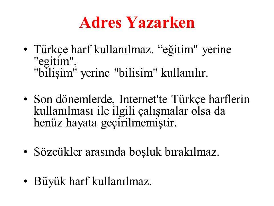"""Adres Yazarken Türkçe harf kullanılmaz. """"eğitim"""