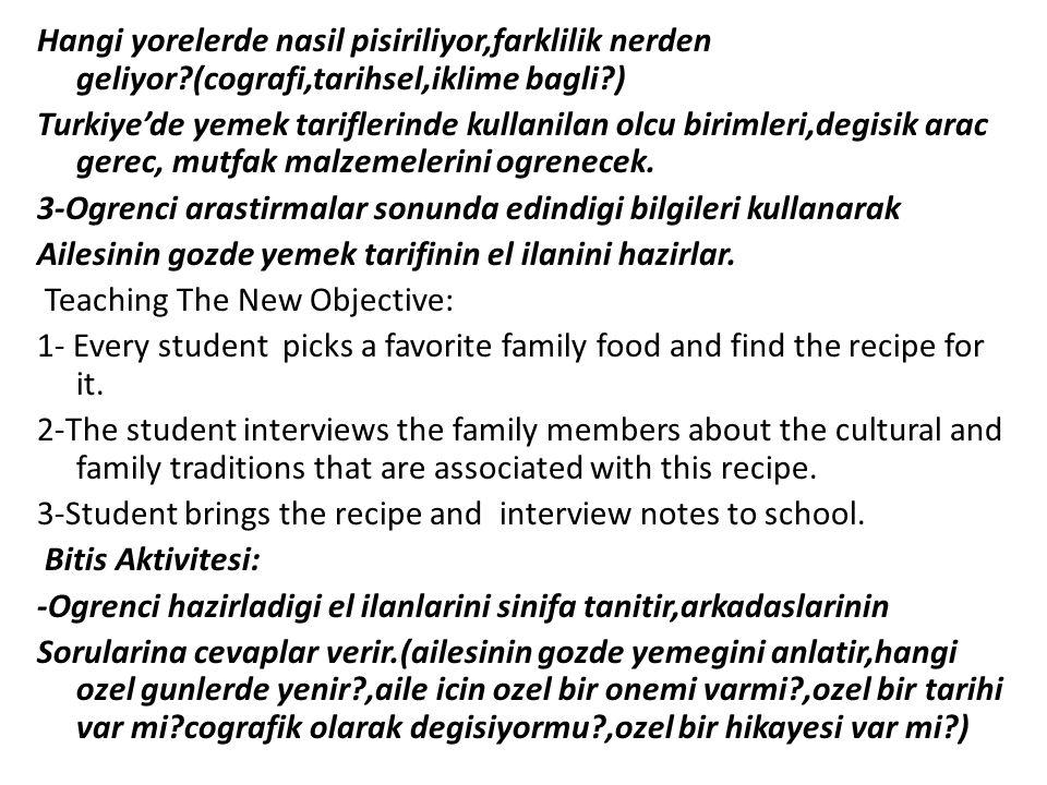 Hangi yorelerde nasil pisiriliyor,farklilik nerden geliyor?(cografi,tarihsel,iklime bagli?) Turkiye'de yemek tariflerinde kullanilan olcu birimleri,de