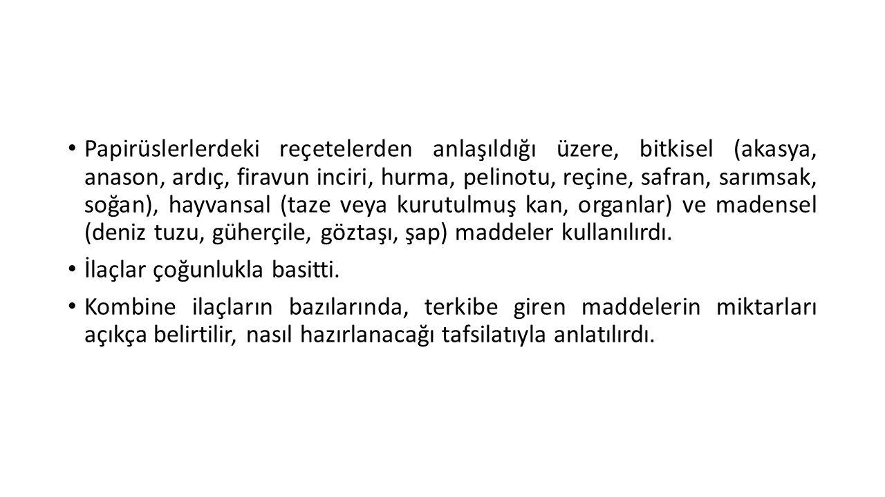Papirüslerlerdeki reçetelerden anlaşıldığı üzere, bitkisel (akasya, anason, ardıç, firavun inciri, hurma, pelinotu, reçine, safran, sarımsak, soğan),