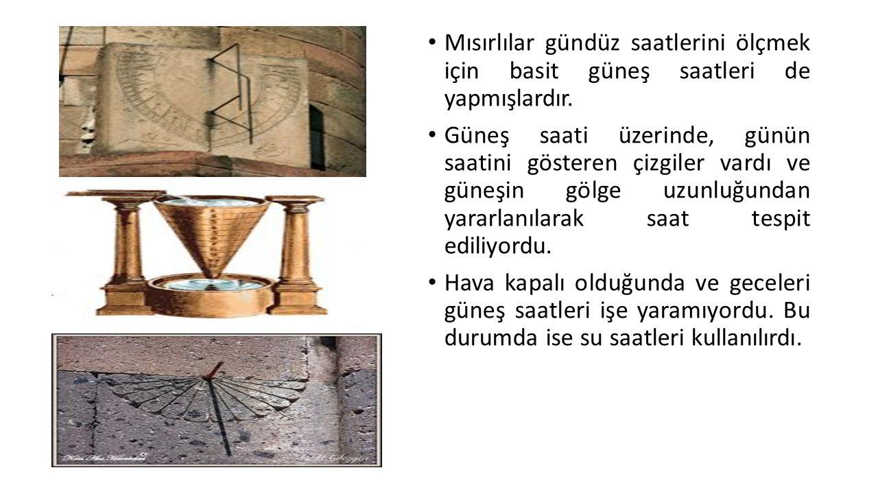 Mısırlılar gündüz saatlerini ölçmek için basit güneş saatleri de yapmışlardır. Güneş saati üzerinde, günün saatini gösteren çizgiler vardı ve güneşin
