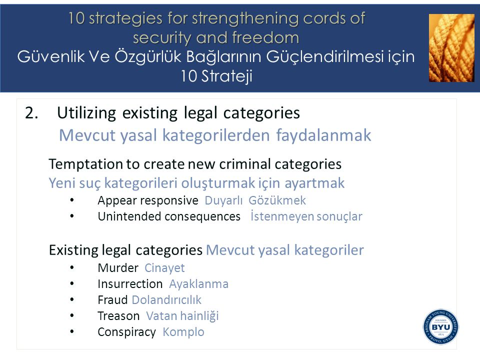 2.Utilizing existing legal categories Mevcut yasal kategorilerden faydalanmak Temptation to create new criminal categories Yeni suç kategorileri oluşt