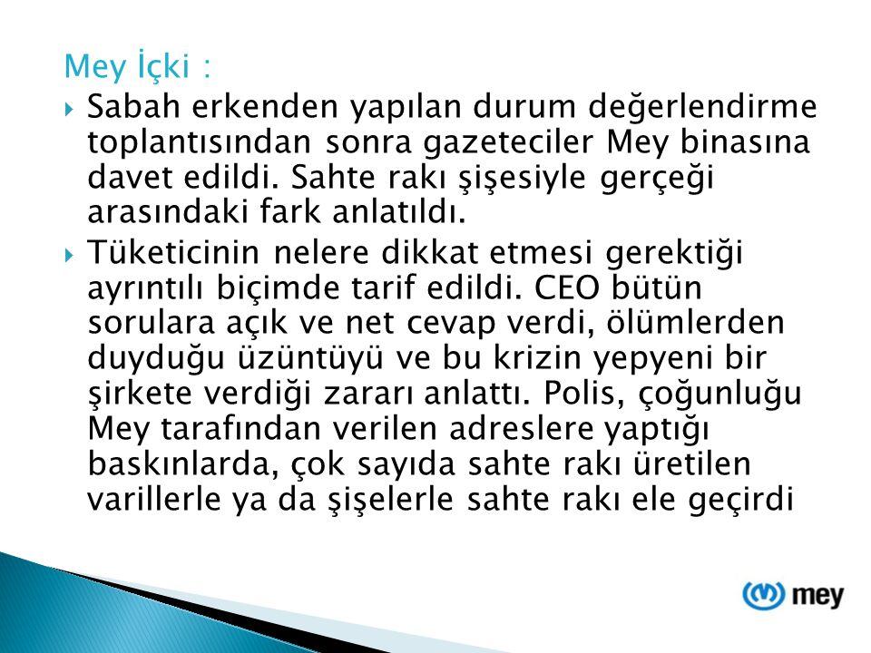 4.Gün  Gazetelerde Mey'in devraldığı İzmir rakı fabrikasından bir süre önce büyük miktarda bandrol çalındığı haberleri vardı.