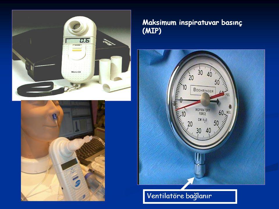 Maksimum inspiratuvar basınç (MIP) Ventilatöre bağlanır