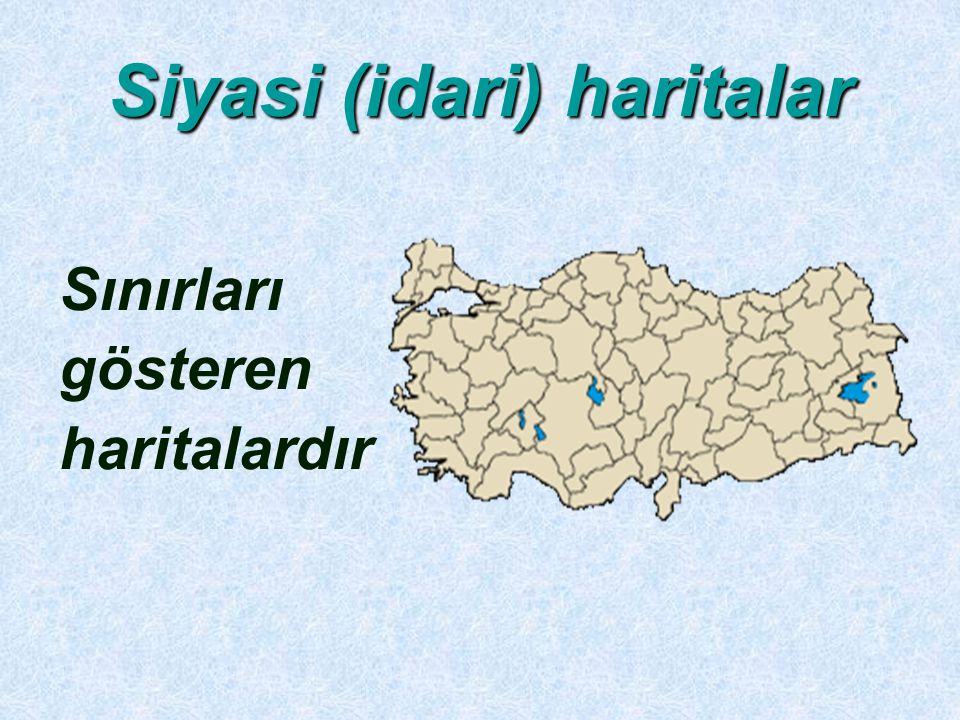 Siyasi (idari) haritalar Sınırları gösteren haritalardır