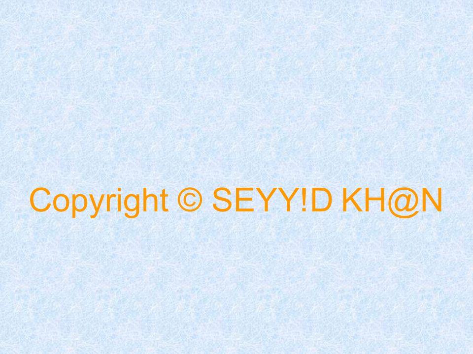 Copyright © SEYY!D KH@N