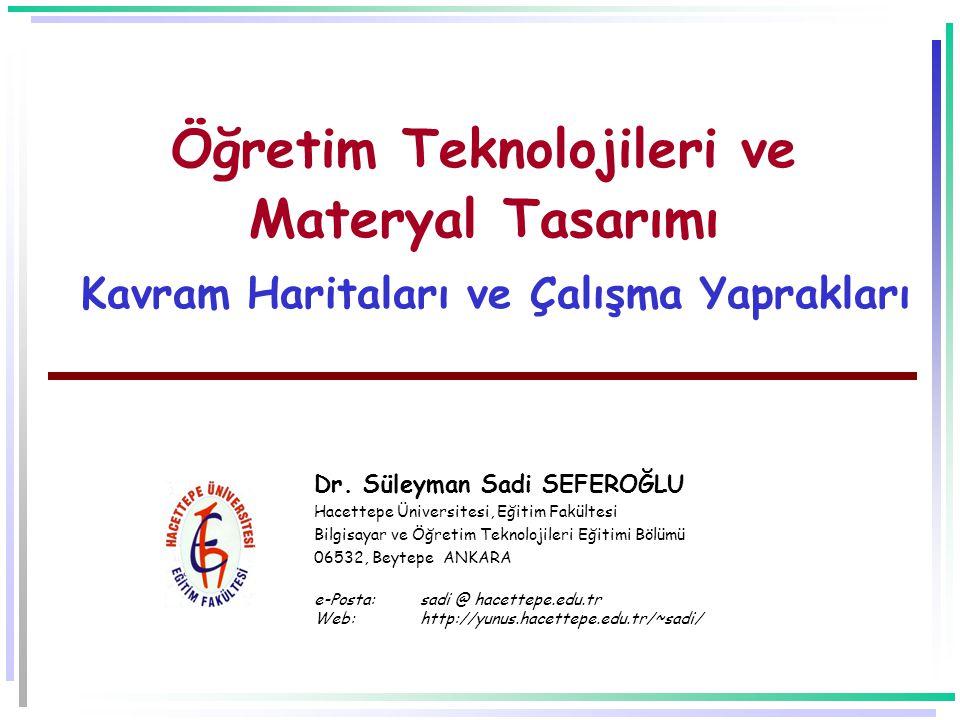 Öğretim Teknolojileri ve Materyal Tasarımı Kavram Haritaları ve Çalışma Yaprakları Dr.